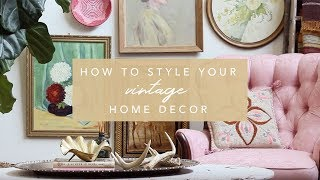How to Style Vintage Home Decor + Flea Market Finds | Flea Style