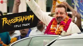 Full Audio: Prassthanam Title Song | Prassthanam | Sanjay Dutt