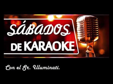 Ultimo Sabado de Karaoke con el Sr. Illuminati.