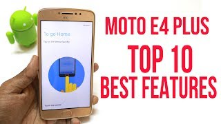 Moto E4 Plus Tips And Tricks | Top 10 best features of Moto E4 plus | Hindi |