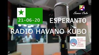RADIO HABANA CUBA EN ESPERANTO 21-JUNIO-2020 / RADIO HAVANO KUBO-ESPERANTO 21-6-20
