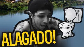 O BANHEIRO TÁ ALAGADO!