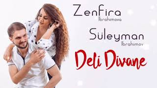 Zenfira Ibrahimova & Suleyman Ibrahimov - Deli Divane (Yeni 2020)