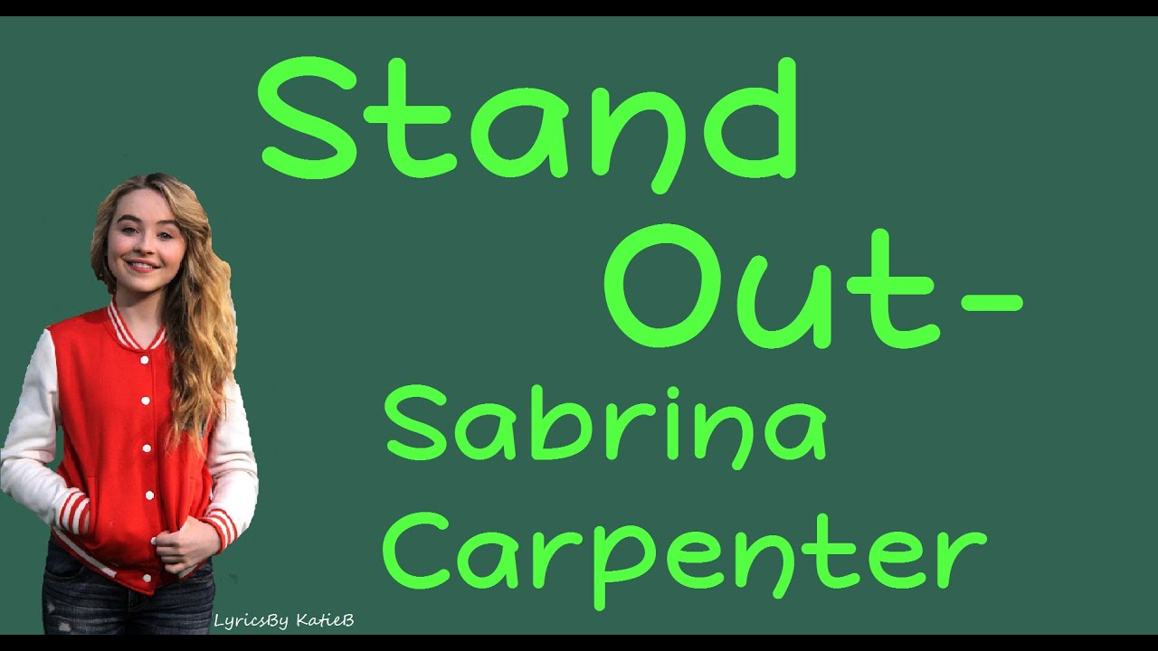 Stand out with lyrics sabrina carpenter youtube