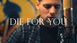 The Weeknd - Die For You (Nathan Kane Cover)