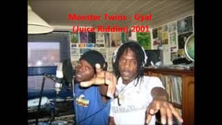 Monster Twins - Gyal (Juice Riddim) 2001