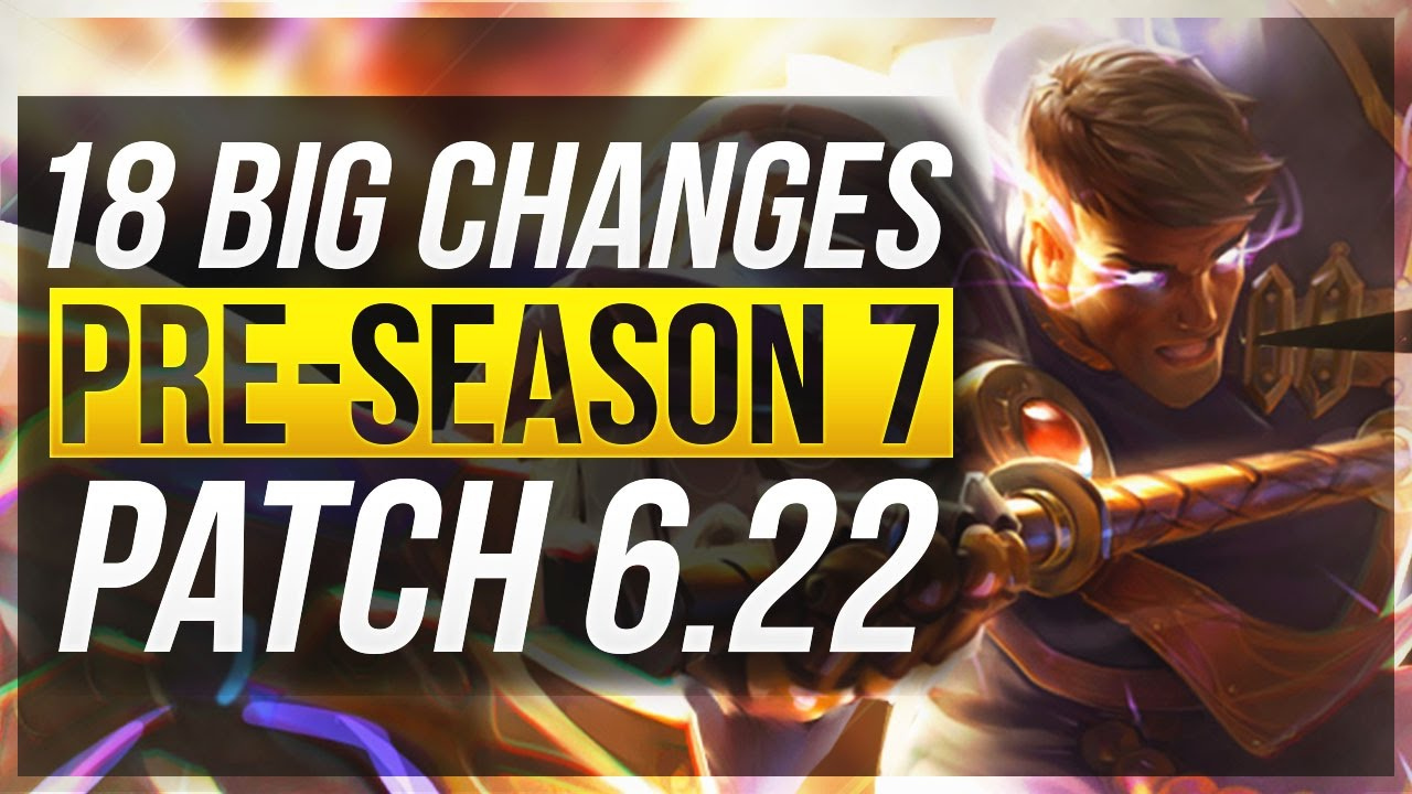 18 Big Changes New Op Champs Pre Season 7 Patch 6 22 League Of Legends Youtube