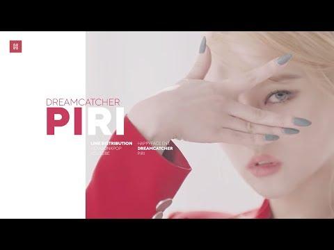 Dreamcatcher - PIRI Line Distribution (Color Coded) | 드림캐쳐 - 피리