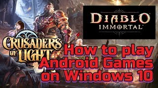 How To Play Android Games On Windows 10 Pc