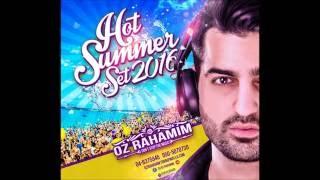 Dj Oz Rahamim - Hot Summer Set 2016