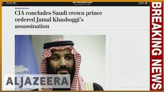 🇸🇦 CIA says Saudi crown prince ordered Khashoggi's murder: reports   Al Jazeera English