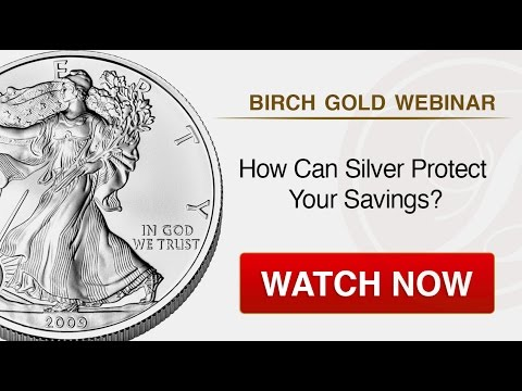 How Can Silver Protect Your Savings? - Birch Gold Group Webinar