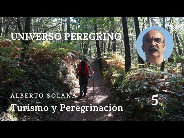 Universo Peregrino 5 -  Turismo y peregrinación - El Camino de Santiago TV