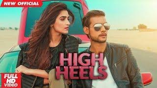 HIGH HEELS (Full ) | SHANI CHAUDHARY | Latest Punjabi Songs 2019 | AMAR AUDIO