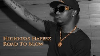 Highness Hafeez - Road To Blow