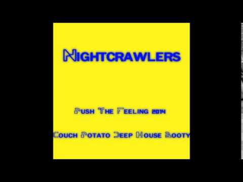 Nightcrawlers - Push The Feeling On 2014 (Couch Potato DUB)