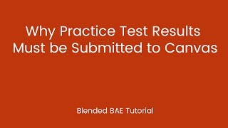 Blended BAE Tutorial: Why You Need to Submit Your Practice Test Results
