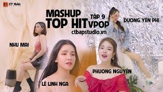 Mashup Top Hit Vpop Tập 9, tháng 9/2019   Biệt đội CT Bắp Studio.