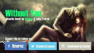 Without You Aman Af Akustik Cover Lirik by Kmaroz