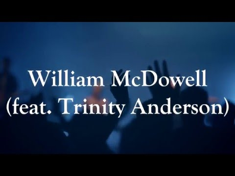 William McDowell ft. Trinity Anderson Spirit Break Out Lyric Video