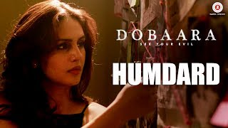 Humdard (Video Song) | Dobaara