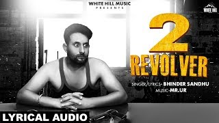 2 Revolver (Lyrical Audio) Bhinder Sandhu | New Punjabi Song 2019 | White Hill Music