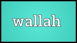 Wallah Meaning