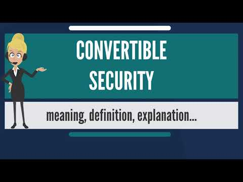 What is CONVERTIBLE SECURITY? What does CONVERTIBLE SECURITY mean? CONVERTIBLE SECURITY meaning