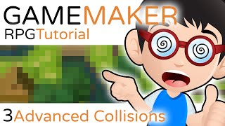 Game Maker RPG Tutorial - Part 3 - Advanced Collisions, Z Depth