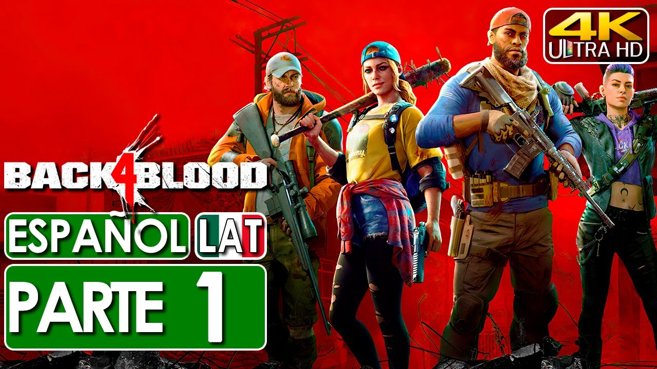 Download Back 4 Blood Gameplay Español Latino Campaña Parte 1 (4K 60FPS) 🕹️ SIN COMENTARIOS