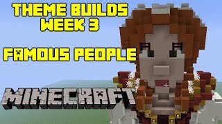 Minecraft - Your Theme Builds - Week 3 - Famous People