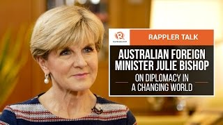 Rappler Talk: Australian Foreign Minister Julie Bishop on diplomacy in a changing world