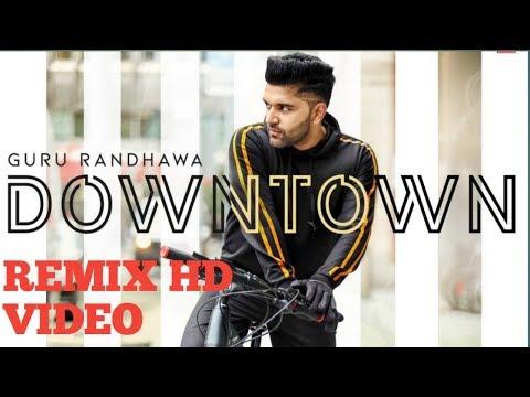 Guru Randhawa Downtown  Vidio | O Munda Downtown Launda Geriyan | Guru Randhawa Downtown