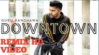 Guru Randhawa Downtown  Vidio | O Munda Downtown launda geriyan | Guru Randhawa downtown