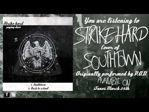 "P.O.D. ""Southtown"" Cover by Strike Hard"