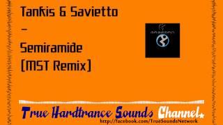 Tankis & Savietto - Semiramide (MST Remix)