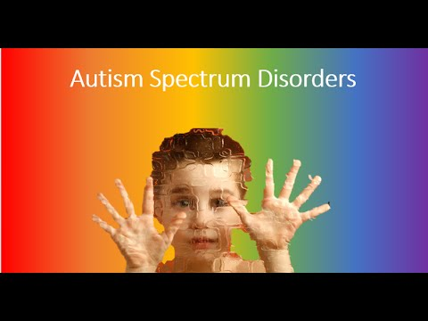 Autism - Part 2 of 4: Autistic Disorder, CDD, PDD-NOS & Asperger's