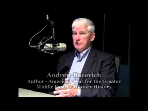 Andrew Bacevich - America's War for the Greater Middle East