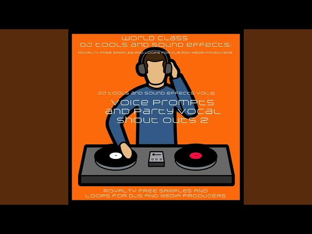 DJ Party Vocal Samples and Sound Effects Hey Ladies Shake What Ya ...