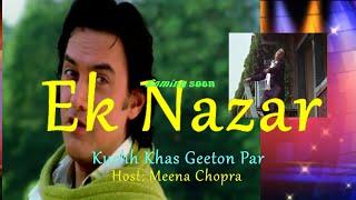 """""""EK NAZAR"""" ( Episode 1) Kuchh Khaas Geeton Par  #EkNazar"""