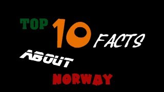 Norway #2 - Top 10 facts about Norway