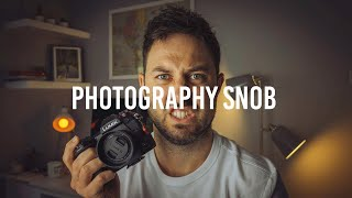 Are you a Photography Snob?