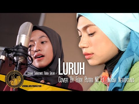 "Isyana Sarasvati, Rara Sekar ""LURUH"" Cover By Feby Putri NC Ft. Indah Nevertari"