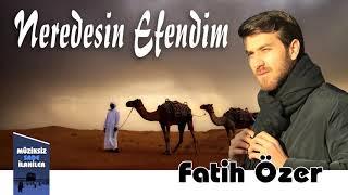 Fatih Özer - Nerdesin Efendim   Müziksiz Sade İlahi Yeni