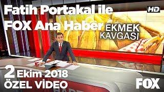 Liderlerin gündemi ekonomi...  2 Ekim 2018 Fatih Portakal ile FOX Ana Haber