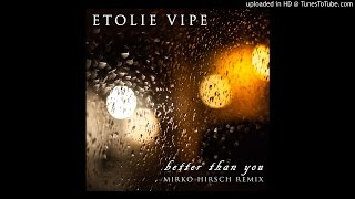 Etolie Vipe - Better than you (Mirko Hirsch Remix) (2016) - New Gen Italo Disco