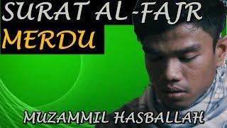 Bacaan Quran Merdu: Surah Al Fajr - Muzammil Hasballah (2018)