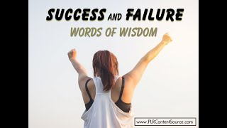 Success and Failure Words of Wisdom