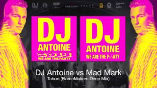 DJ Antoine vs Mad Mark - Taboo (FlameMakers Deep Mix)