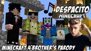 ♫ Despacito ft. 4 Brother's - Minecraft 4 Brother's Parody Song ♫
